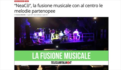 NeaCo' - STAMPA - NeaCò, la fusione musicale con al centro le melodie partenopee